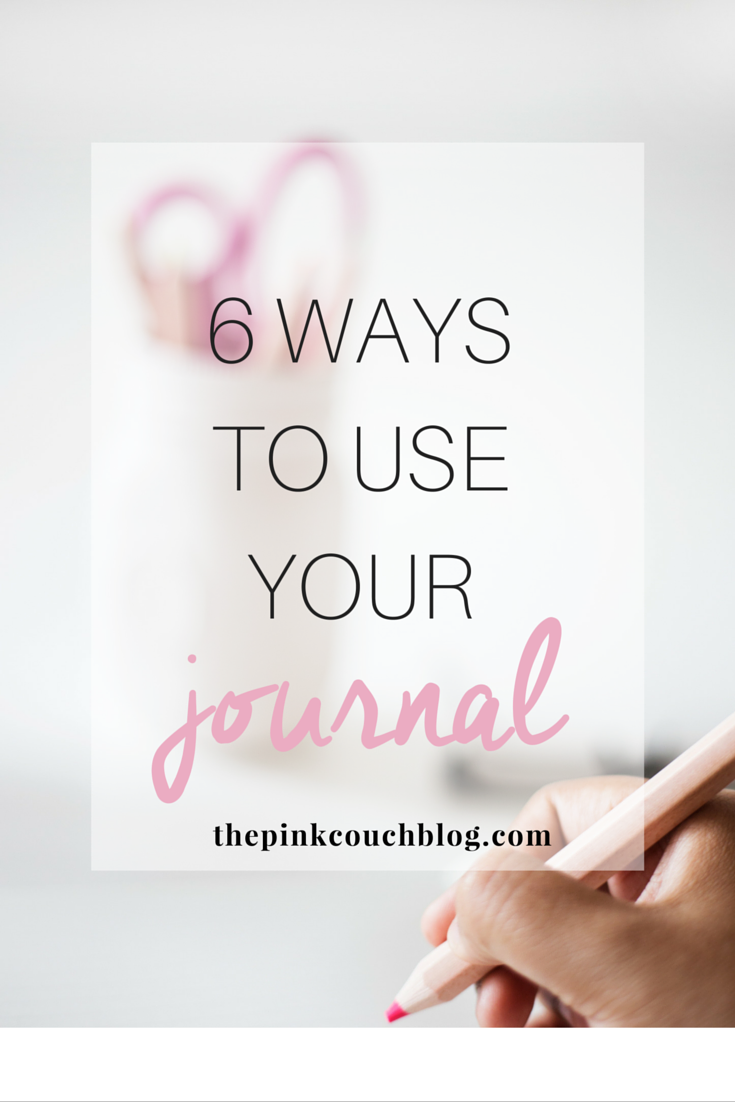 6 Ways to Use Your Journal