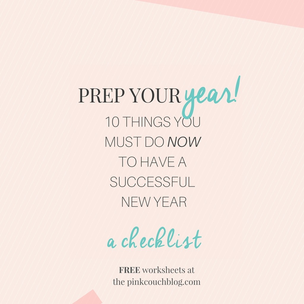 Prep your year. 10 things you must do now to have a successful new year.