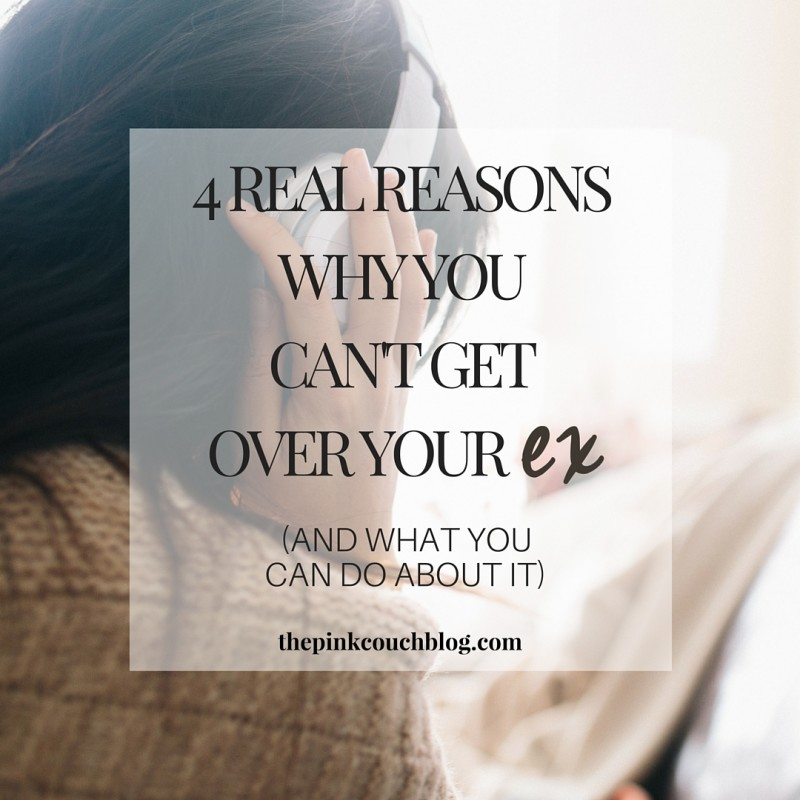 4 Real Reasons You Can't Get Over Your Ex